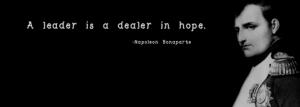 A leader is a dealer in hope